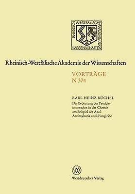 Die Bedeutung der Produktinnovation in der Chemie am Beispiel der AzolAntimykotika und Fungizide by Bchel & Karl Heinz