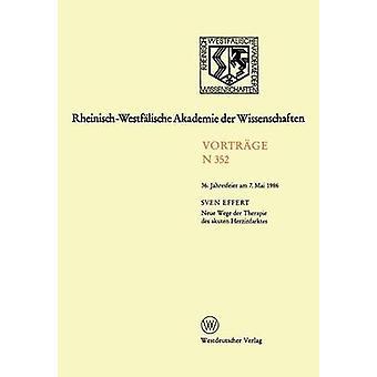 Neue Wege Der Therapie Des Akuten Herzinfarktes 36. Am Jahresfeier 7 Mai 1986 par Agricultue & Sven