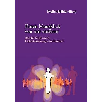 Einen Mausklick von mir entfernt by BhlerIlieva & Evelina