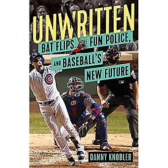Unwritten: Bat Flips, the Fun Police, and Baseball's New Future