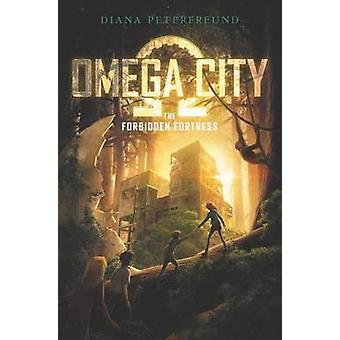 Omega City - The Forbidden Fortress by Diana Peterfreund - 97800623108