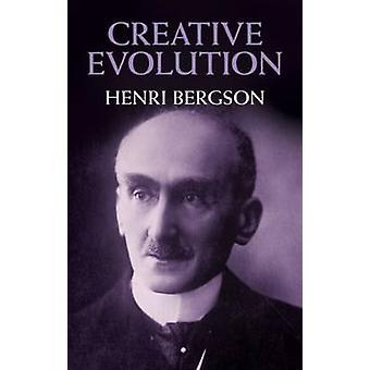 Creative Evolution (New edition) by Henri Bergson - 9780486400365 Book