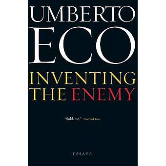 Inventing the Enemy - And Other Occasional Writings by Umberto Eco - R