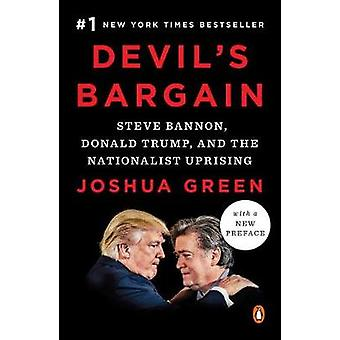 Devil's Bargain - Steve Bannon - Donald Trump - and the Nationalist Up