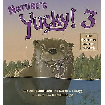 Nature's Yucky! 3 - The Eastern United States by Lee Ann Landstrom - K