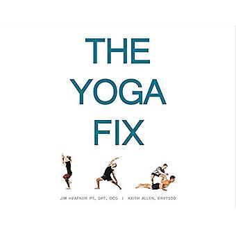 The Yoga Fix - Harmonizing the Relationship Between Yoga and Modern Mo