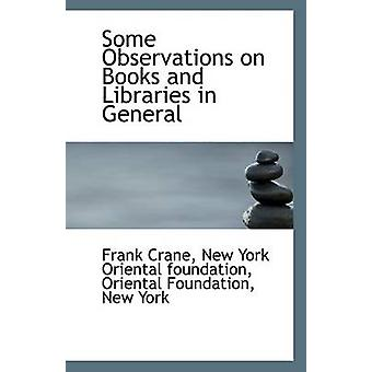 Some Observations on Books and Libraries in General by New York Orien