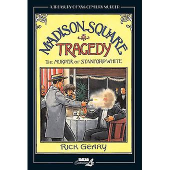 A Treasury of XXth Century Murder - Madison Square Tragedy - The Murder