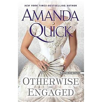 Otherwise Engaged (large type edition) by Amanda Quick - 978159413828
