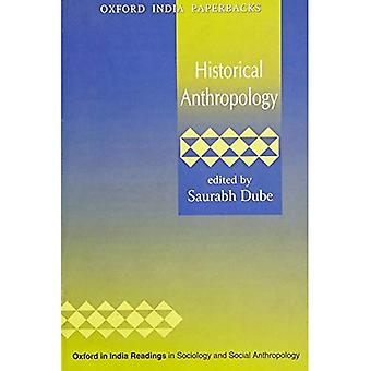 Historical Anthropology (Oxford in India Readings in Sociology and Social Anthropology)