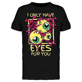 I Only Have Eyes For You Tee Men's -Image by Shutterstock