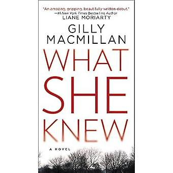 What She Knew by Gilly MacMillan - 9780062691002 Book