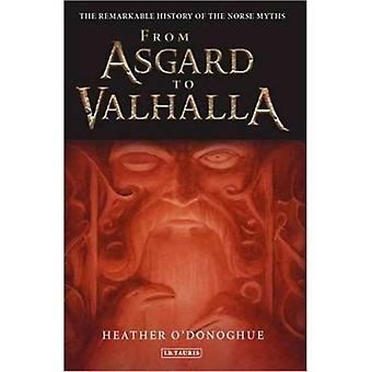 From Asgard to Valhalla: The Remarkable History of the Norse Myths (Paperback) by O'Donoghue Heather