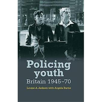 Policing Youth by Louise Jackson & Angela Bartie