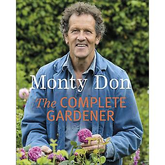 The Complete Gardener (Paperback) by Don Monty