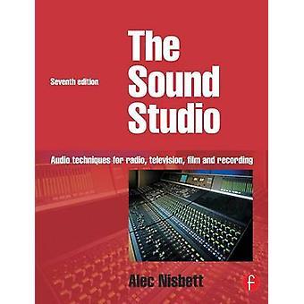 Sound Studio Audio Techniques for Radio Television Film and Recording by Nisbett & Alec