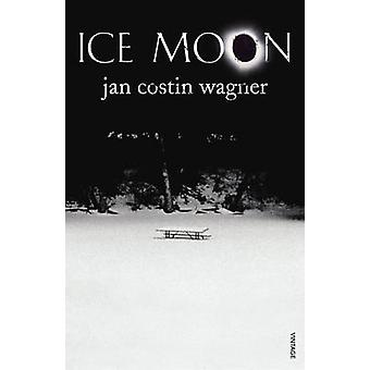Ice Moon by Jan Costin Wagner - John Brownjohn - 9780099474784 Book