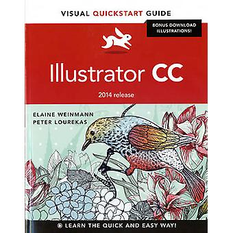 Illustrator CC - Visual Quickstart Guide (2014 Release) (Global ed) by
