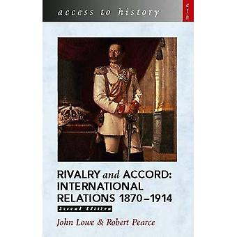 Access to History - Rivalry and Accord - International Relations 1870-