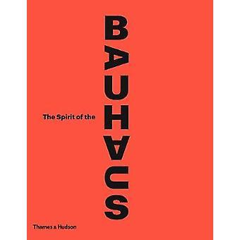 The Spirit of the Bauhaus by Mr Nicholas Fox Weber - 9780500021804 Bo