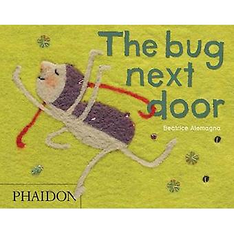 The Bug Next Door by Beatrice Alemagna - Annette David - 978071486356