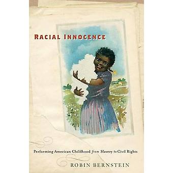 Racial Innocence - Performing American Childhood from Slavery to Civil