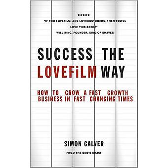 Success the LOVEFiLM Way - How to Grow a Fast Growth Business in Fast