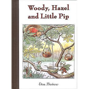 Woody - Hazel and Little Pip (Mini ed) by Elsa Beskow - 9780863157295