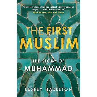 The First Muslim - The Story of Muhammad (Main) by Lesley Hazleton - 9