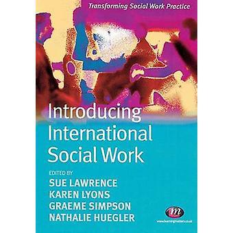 Introducción trabajo Social Internacional por Sue Lawrence - Karen H. Lyon