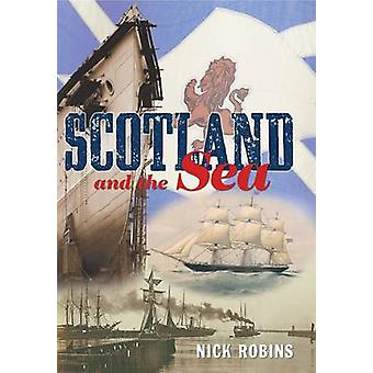 Scotland and the Sea - The Scottish Dimension in Maritime History by N