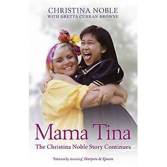 Mama Tina - The Christina Noble Story Continues by Christina Noble - 9