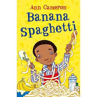 Banana Spaghetti by Ann Cameron - 9781848530867 Book