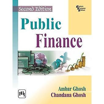 Public Finance (2nd Revised edition) by Ambar Ghosh - Chandana Ghosh