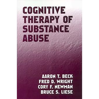 Cognitive Therapy of Substance Abuse by Aaron T. Beck - Fred D. Wrigh