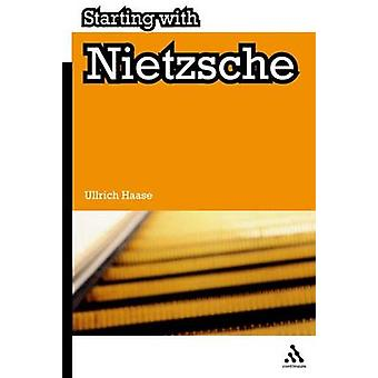 Starting with Nietzsche by Ullrich Haase - 9781847061638 Book