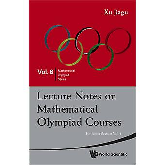 Lecture Notes on Mathematical Olympiad Courses - For Junior Section by