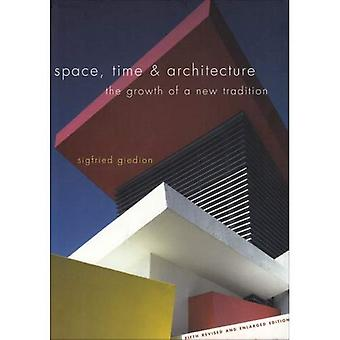 Space, Time and Architecture: The Growth of a New Tradition (Charles Eliot Norton Lectures)