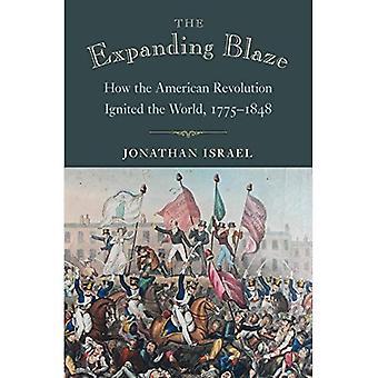 L'incendie en expansion: Comment la révolution américaine enflammé le monde, 1775-1848
