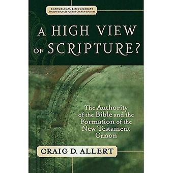Une haute idée de l'écriture?: l'autorité de la Bible et de la Formation du nouveau Testament Canon (Ressourcement évangélique: Sources antiques pour les églises F)