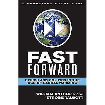 Fast Forward: Ethics and Politics in the Age of Global Warming (Brookings FOCUS Book)