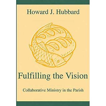 Fulfilling the Vision: Collaborative Ministry in the Parish