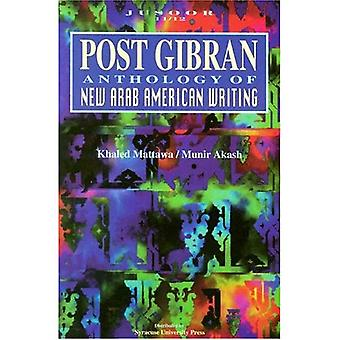 Gibran post: Anthologie de la nouvelle écriture américaine arabe