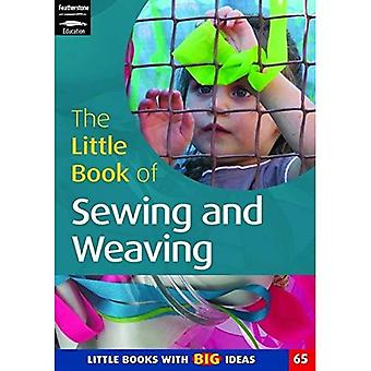 The Little Book of Sewing, Weaving and Fabric Work: Little Books with Big Ideas