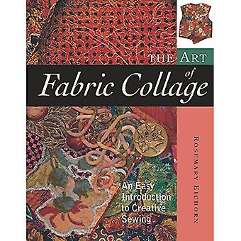 The Art of Fabric Collage: An Easy Introduction to Creative Sewing