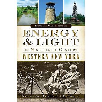 Energi & ljus i artonhundratalet västra New York:: naturgas, Petroleum & El