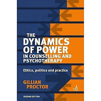 The Dynamics of Power in Counselling and Psychotherapy: Ethics, politics and practice (Paperback)