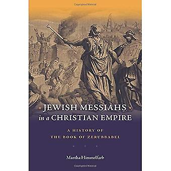Jewish Messiahs in a Christian Empire: A History� of the Book of Zerubbabel
