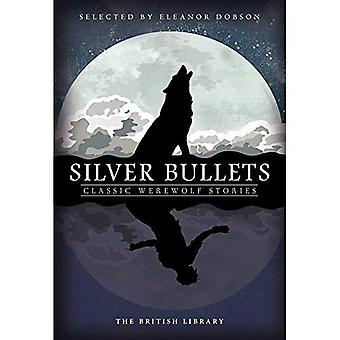 Silver Bullets: Classic Werewolf Stories