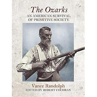 The Ozarks: An American Survival of Primitive Society (Chronicles of the Ozarks)